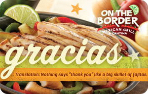 On the Border Mexican Grill & Cantina Gift Card